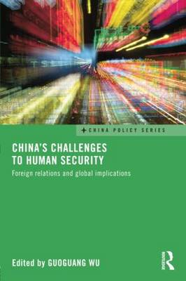 China's Challenges to Human Security: Foreign Relations and Global Implications (Paperback)
