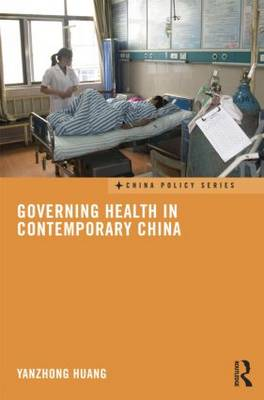 Governing Health in Contemporary China (Paperback)