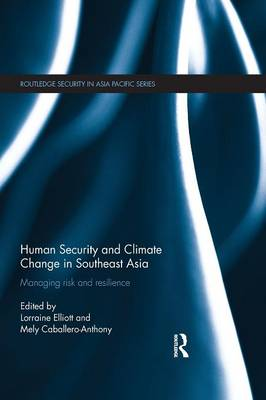 Human Security and Climate Change in Southeast Asia: Managing Risk and Resilience (Paperback)