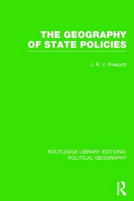 The Geography of State Policies - Routledge Library Editions: Political Geography (Hardback)