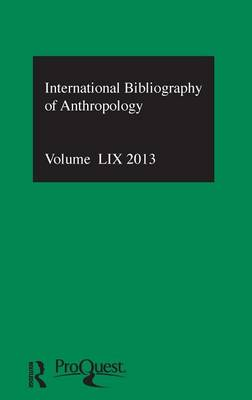 IBSS: Anthropology 2013: Vol. 59: International Bibliography of the Social Sciences (Hardback)