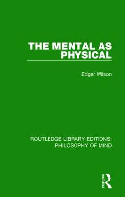 The Mental as Physical - Routledge Library Editions: Philosophy of Mind (Hardback)