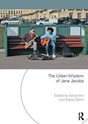 The Urban Wisdom of Jane Jacobs (Paperback)