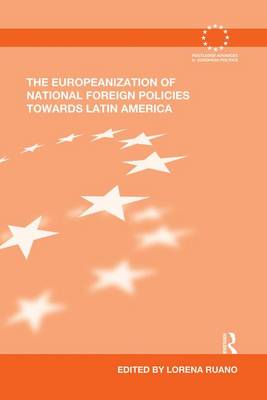 The Europeanization of National Foreign Policies Towards Latin America (Paperback)
