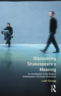 Discovering Shakespeare's Meaning: An Introduction to the Study of Shakespeare's Dramatic Structures (Hardback)