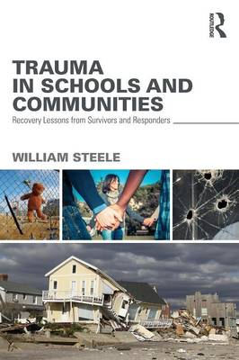 Trauma in Schools and Communities: Recovery Lessons from Survivors and Responders (Paperback)