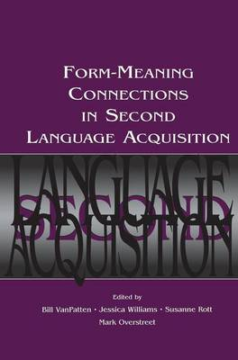 Form-Meaning Connections in Second Language Acquisition (Paperback)