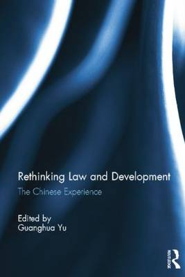 Rethinking Law and Development: The Chinese Experience (Paperback)