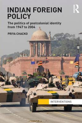 Indian Foreign Policy: The Politics of Postcolonial Identity from 1947 to 2004 (Paperback)