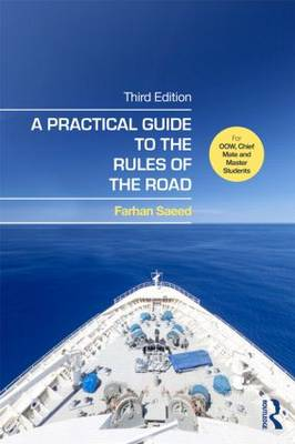 A Practical Guide to the Rules of the Road: For Oow, Chief Mate and Master Students (Paperback)