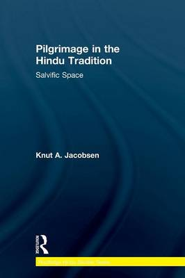 Pilgrimage in the Hindu Tradition: Salvific Space (Paperback)