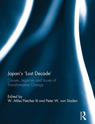 Japan's 'Lost Decade': Causes, Legacies and Issues of Transformative Change (Paperback)
