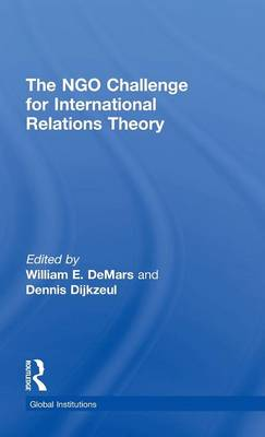 The NGO Challenge for International Relations Theory - Global Institutions (Hardback)