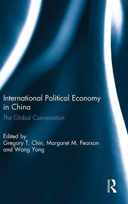 International Political Economy in China: The Global Conversation (Hardback)
