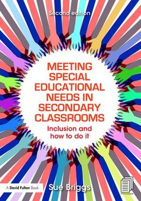 Meeting Special Educational Needs in Secondary Classrooms: Inclusion and How to Do it (Paperback)
