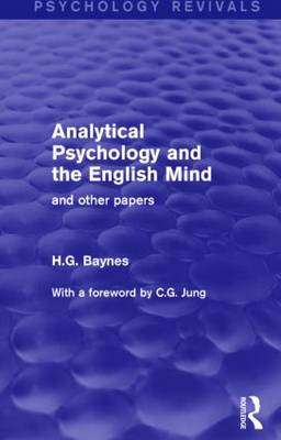 Analytical Psychology and the English Mind: And Other Papers - Psychology Revivals (Hardback)