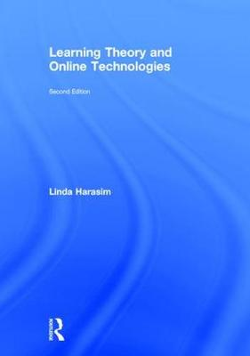 Learning Theory and Online Technologies: How New Technologies are Transforming Learning Opportunities (Hardback)