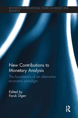 New Contributions to Monetary Analysis: The Foundations of an Alternative Economic Paradigm (Paperback)