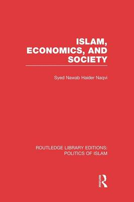 Islam, Economics, and Society (Paperback)