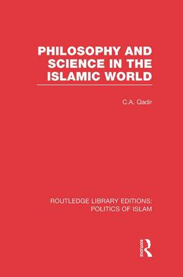 Philosophy and Science in the Islamic World (Paperback)