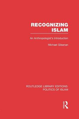Recognizing Islam: An Anthropologist's Introduction (Paperback)
