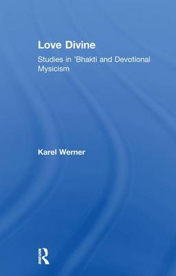 Cover Love Divine: Studies in 'Bhakti and Devotional Mysticism