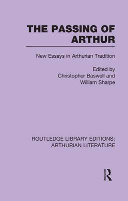 Cover The Passing of Arthur: New Essays in Arthurian Tradition