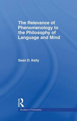 Cover The Relevance of Phenomenology to the Philosophy of Language and Mind