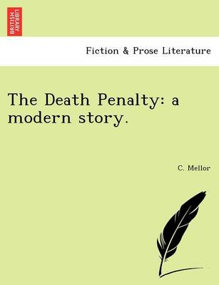 The Death Penalty: A Modern Story. (Paperback)