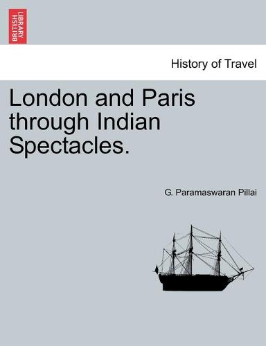 London and Paris Through Indian Spectacles. (Paperback)