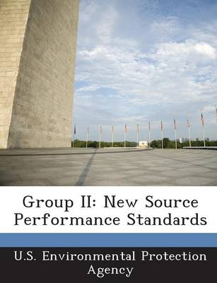 Group II: New Source Performance Standards (Paperback)