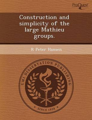 Construction and Simplicity of the Large Mathieu Groups (Paperback)