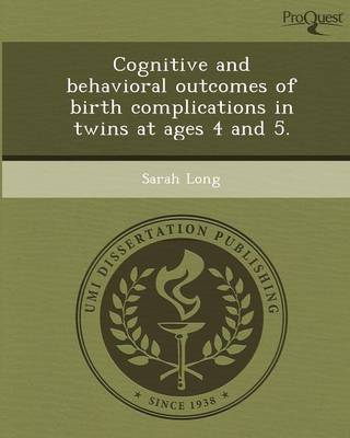 Cognitive and Behavioral Outcomes of Birth Complications in Twins at Ages 4 and 5 (Paperback)