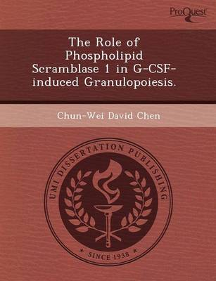 The Role of Phospholipid Scramblase 1 in G-CSF-Induced Granulopoiesis (Paperback)