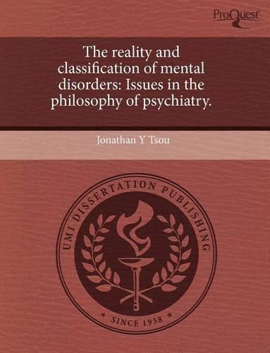 The Reality and Classification of Mental Disorders: Issues in the Philosophy of Psychiatry. (Paperback)