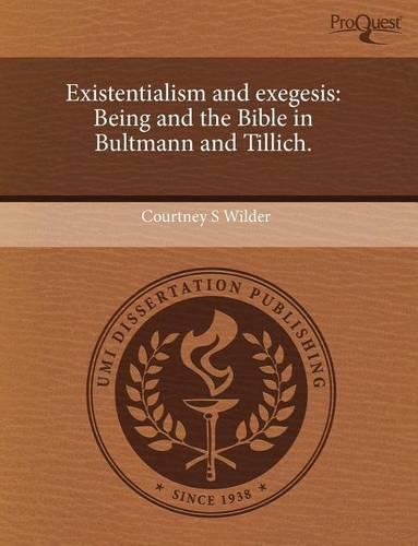 Existentialism and Exegesis: Being and the Bible in Bultmann and Tillich. (Paperback)