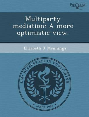 Multiparty Mediation: A More Optimistic View (Paperback)