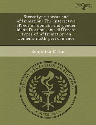 Stereotype Threat and Affirmation: The Interactive Effect of Domain and Gender Identification (Paperback)