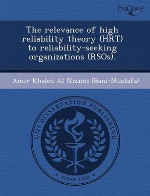 The Relevance of High Reliability Theory (Hrt) to Reliability-Seeking Organizations (Rsos) (Paperback)