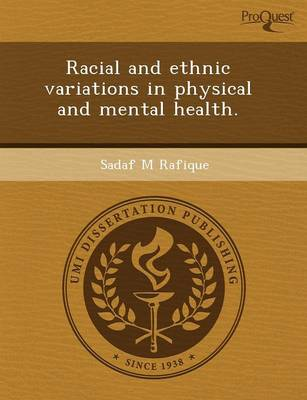 Racial and Ethnic Variations in Physical and Mental Health (Paperback)