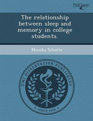 The Relationship Between Sleep and Memory in College Students (Paperback)