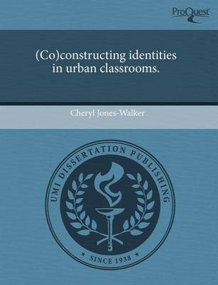 (Co)Constructing Identities in Urban Classrooms. (Paperback)