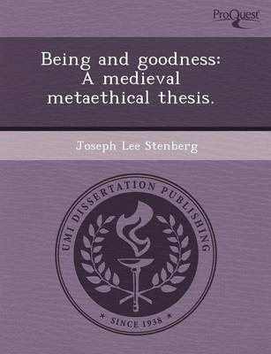 Being and Goodness: A Medieval Metaethical Thesis (Paperback)
