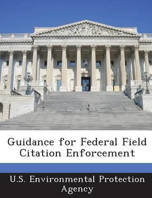 Guidance for Federal Field Citation Enforcement (Paperback)