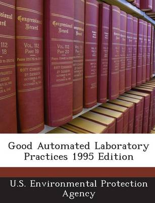 Good Automated Laboratory Practices 1995 Edition (Paperback)