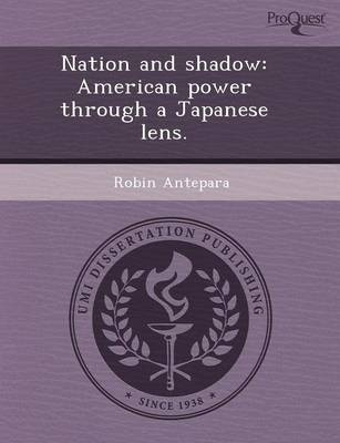 Nation and Shadow: American Power Through a Japanese Lens (Paperback)