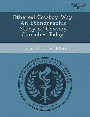 Ethereal Cowboy Way: An Ethnographic Study of Cowboy Churches Today (Paperback)