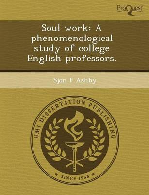 Soul Work: A Phenomenological Study of College English Professors (Paperback)