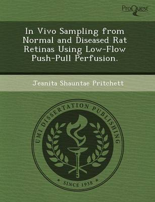 In Vivo Sampling from Normal and Diseased Rat Retinas Using Low-Flow Push-Pull Perfusion (Paperback)