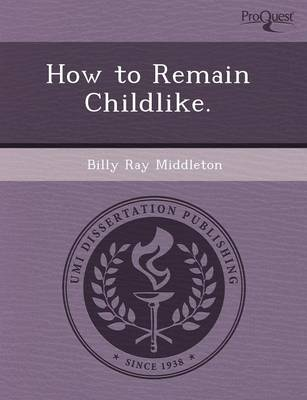 How to Remain Childlike (Paperback)